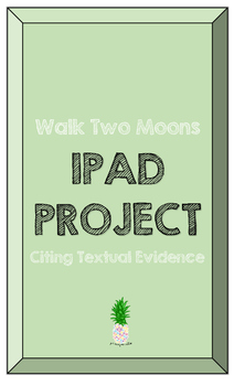 Walk Two Moons Citing Textual Evidence IPad project