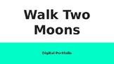 Walk Two Moons Digital Portfolio Prompts/Outline