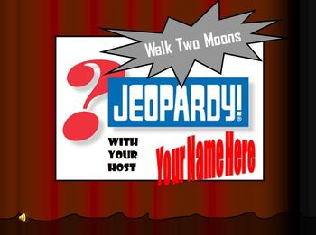 Walk Two Moons Jeopardy Game