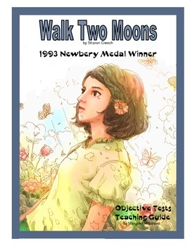 Walk Two Moons   Objective Tests Teaching Guide