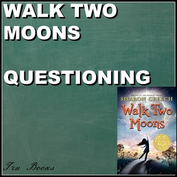 Walk Two Moons Questiong for ENTIRE BOOK!