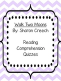 Walk Two Moons Reading Comprehension Quizzes - UPDATED