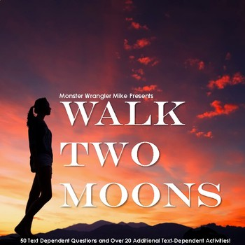 Walk Two Moons: Text Dependent Questions and Activities