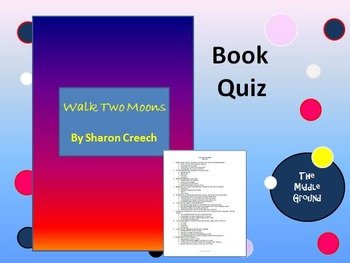 Walk Two Moons by Sharon Creech Book Quiz / Book Test