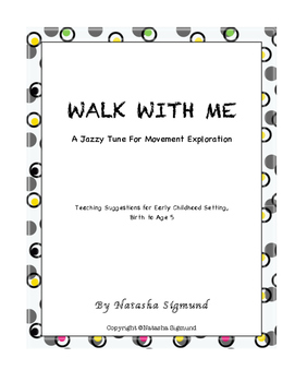 Walk With Me: Original Song and Teaching Ideas, Early Chil