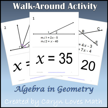 Geometry w/Algebra~Finding the Values of Angles~Walk around Activity
