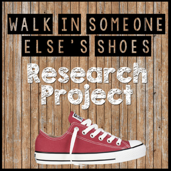 Walk in Someone Else's Shoes Research Project