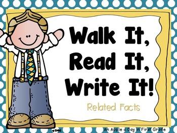 Walk it, Read it, Write it!  Related Facts