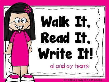 Walk it, Read it, Write it!  ai and ay teams