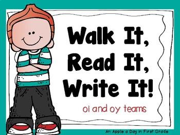 Walk it, Read it, Write it!  oi/oy teams