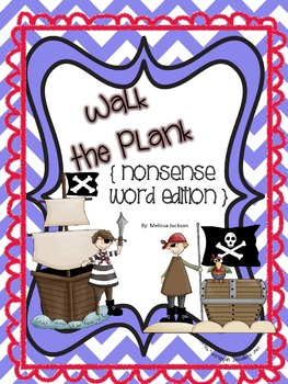 Walk the Plank! { Nonsense Word Edition }
