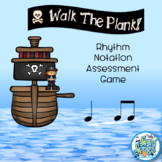 Walk the Plank Rhythm Notation Assessment Game