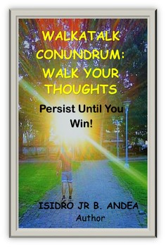 WalkATalk Story: Walk Your Thoughts, Persist Until You Win!