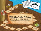 Walkin' the Plank- Word Problem Percents Practice and Game