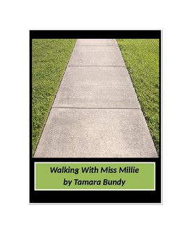 Walking With Miss Millie by Tamara Bundy Quizzes, Questions, Tests, Activities