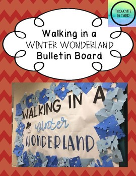 Walking In A Winter Wonderland Bulletin Board By Thoughts Third