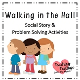 Walking in the Hall - Social Story and Problem Solving Activities