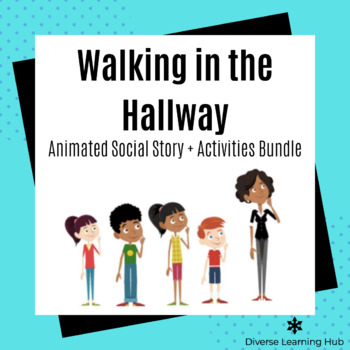 Walking in the Hallway Animated Social Story + Activity Bundle for Special Ed