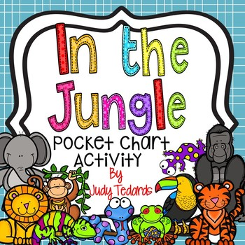 Walking in the Jungle  (A Pocket Chart Activity)