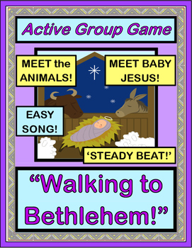 """Walking to Bethlehem!"" - Active Christmas Group Game and Song"