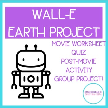 Wall-E Movie Guide (Movie Guide, Quiz, Post-Activities, and Project)