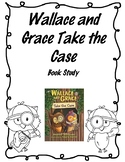 Wallace and Grace Take the Case Book Study