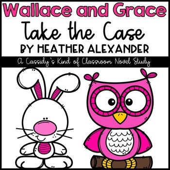 Wallace and Grace Take the Case Novel Study