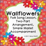 Wallflowers Folk Song Two-Part Choral Arrangement with Mal