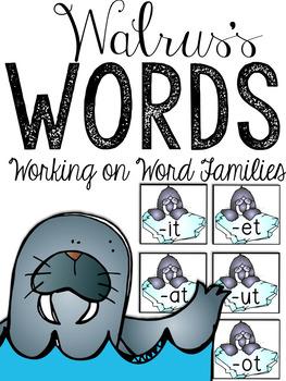 Walrus's Words: 3 Activities For Word Families (-at, -et, -it, -ot, -ut)