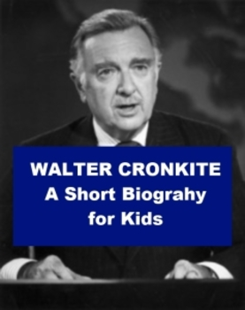 Walter Cronkite - A Short Biography for Kids