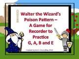 Walter the Wizard's Poison Pattern - Recorder Game for Practicing B, A, G and E
