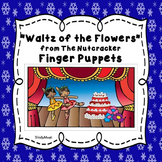 Waltz of the Flowers (from The Nutcracker) Finger Puppets