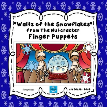 Waltz of the Snowflakes (from The Nutcracker) Finger Puppets