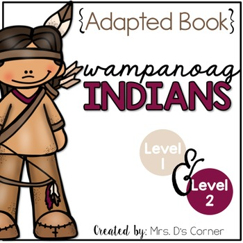 Wampanoag Indians Adapted Book { Level 1 and Level 2 } All
