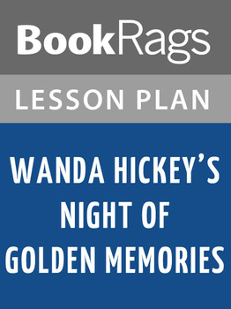 Wanda Hickey's Night of Golden Memories Lesson Plans