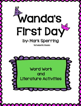 Wanda's First Day Word Work and Literature Packet