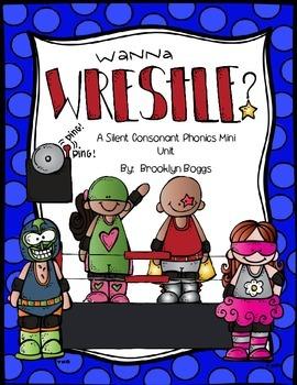 Wanna Wrestle? - Silent Consonants Phonics Mini Unit (33 pages)