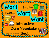 Want! Want! Want!    Interactive Core Vocabulary Book