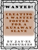 Slavery in America: Creating a Wanted Slave Poster!