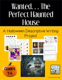 Wanted... The Perfect Haunted House, A Descriptive Writing