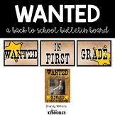 Wanted in First Grade Back to School Bulletin Board