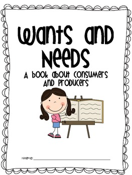 Wants, Needs, Goods, Services, Producers and Consumers
