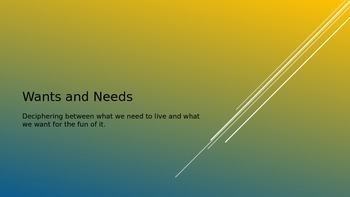 Wants, Needs and Opportunity Cost Power Point