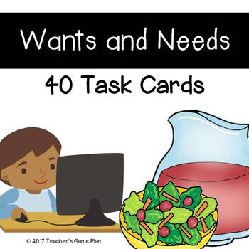 Wants and Needs - 40 Task Cards