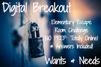 Wants and Needs: Elementary Digital Breakout (Online Escape Room)
