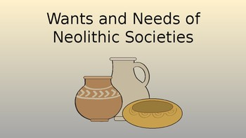 Wants and Needs of Neolithic Society Pack