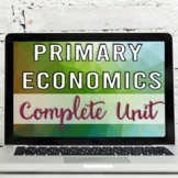 Primary Economics: Wants, Needs, Goods, Services, Producers, Consumers, & More