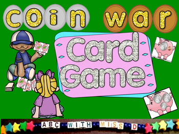War Card Game with Dollars and Cents! Counting Coins Math Center Activity