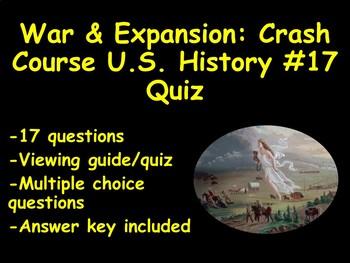 War & Expansion: Crash Course US History #17 Quiz