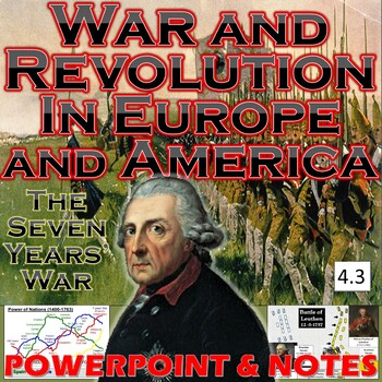 War and Revolution in Europe (Seven Years' War/American Rev) and America (4.3)